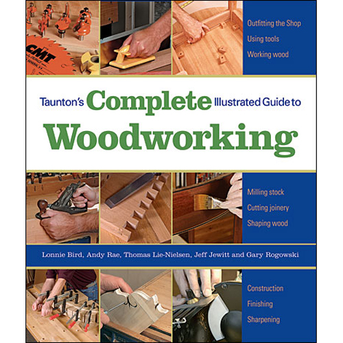 Complete Illustrated Guide To Woodworking
