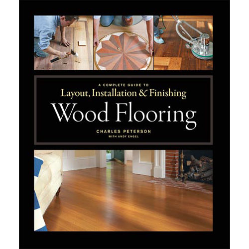 Layout, Installation And Finishing Wood Flooring