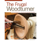 The Frugal Woodturner